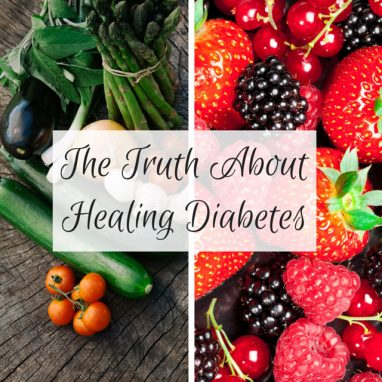The Truth About Healing Diabetes