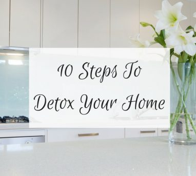 10 Steps To Detox Your Home