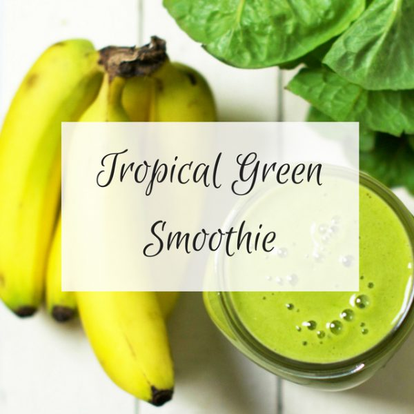 Tropical Green Smoothie Oliviabudgen Blog