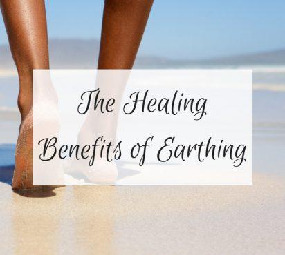The Healing Benefits of Earthing