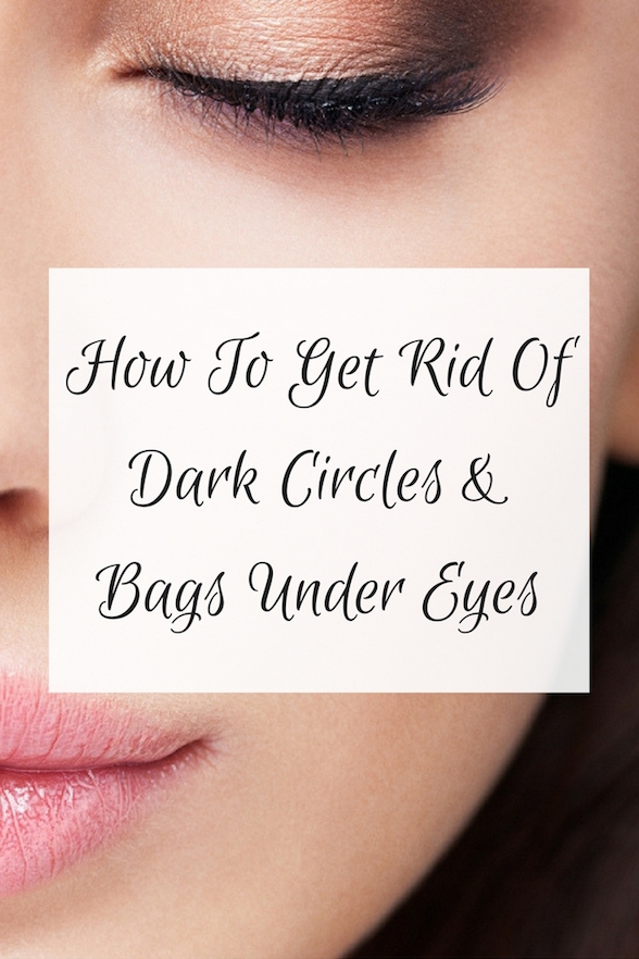How To Get Rid Of Dark Circles and Bags Under Eyes Oliviabudgen Blog