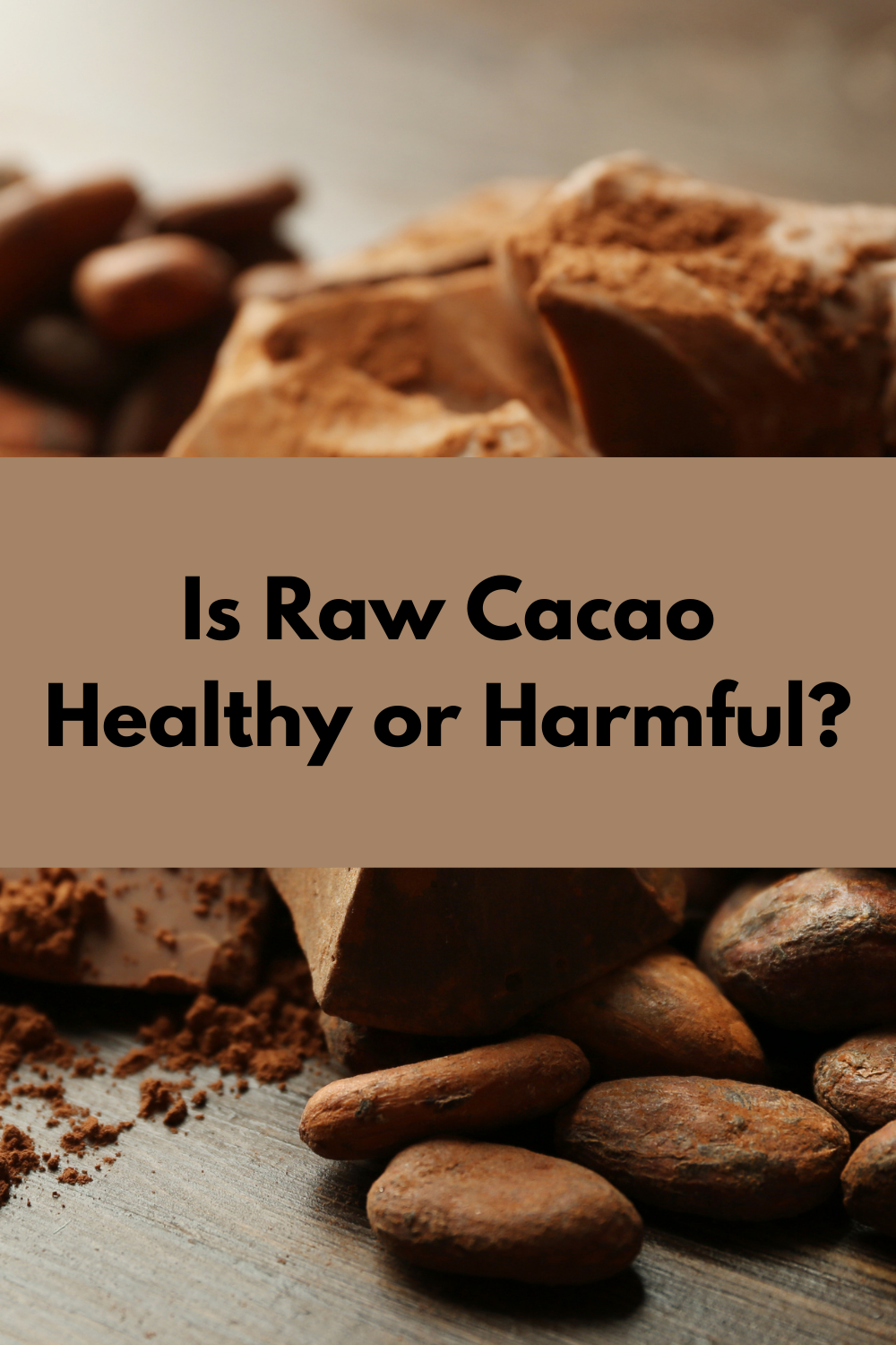 is raw cacao harmful or healthy?